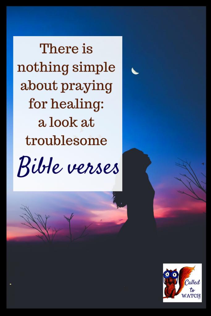 praying for healing 2 www.calledtowatch.com #chronicillness #suffering #loneliness #caregiver #pain #caregiving #spoonie #faith #God #Hope