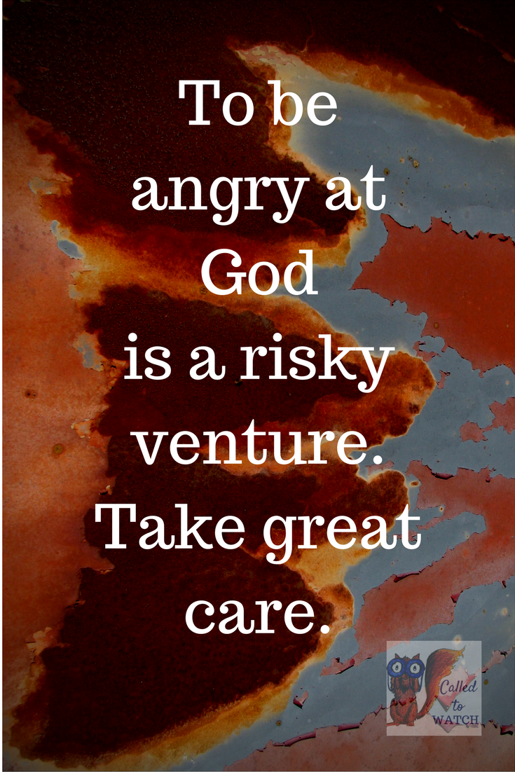 It's a big thing to be angry at God after a chronic illness diagnosis. Use extreme care.-