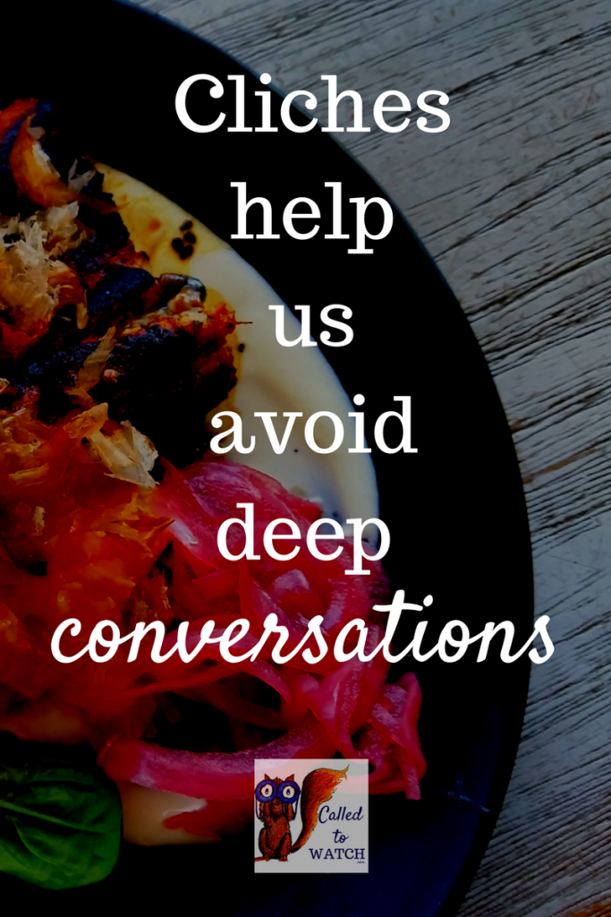 cliches help us avoid deep conversations about chronic illness and life