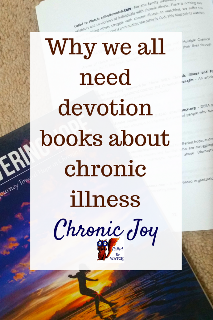 Why Chronic Joy devotion books www.calledtowatch.com _ #chronicillness #suffering #loneliness #caregiver #pain #caregiving #emotions #faith #God #Hope