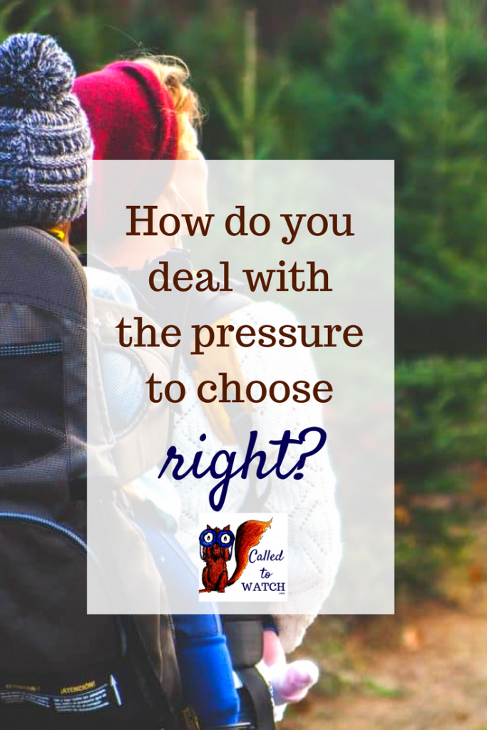 how do youdeal with the pressure to choose right www.calledtowatch.com _ #chronicillness #suffering #loneliness #caregiver #pain #caregiving #emotions #faith #God #Hope