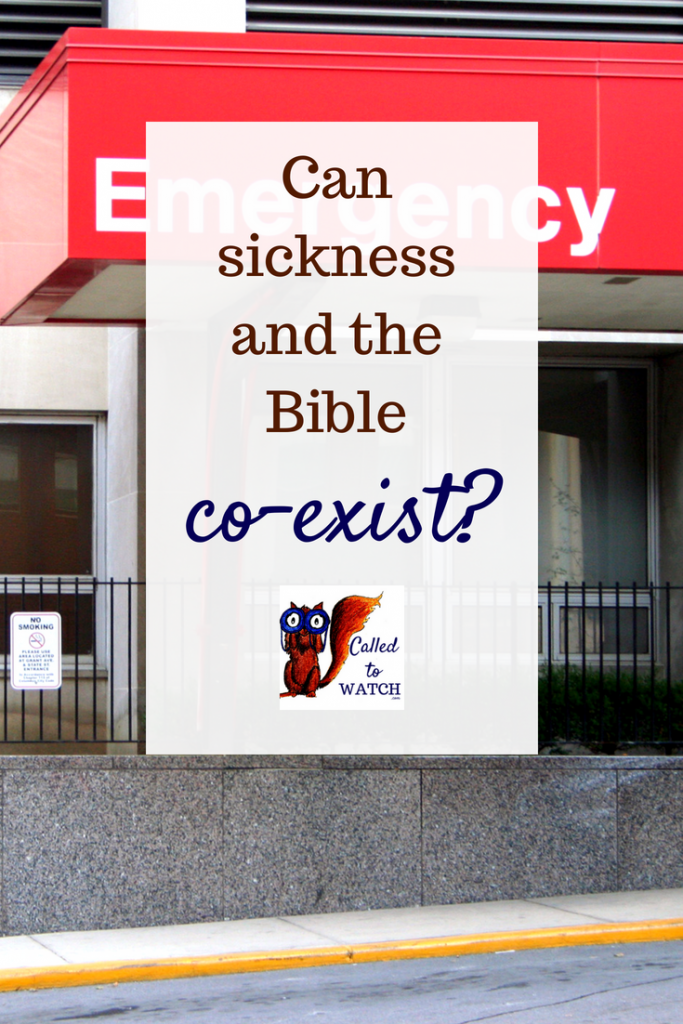 can sickness and the bible coexist www.calledtowatch.com _ #chronicillness #suffering #loneliness #caregiver #pain #caregiving #emotions #faith #God #Hope