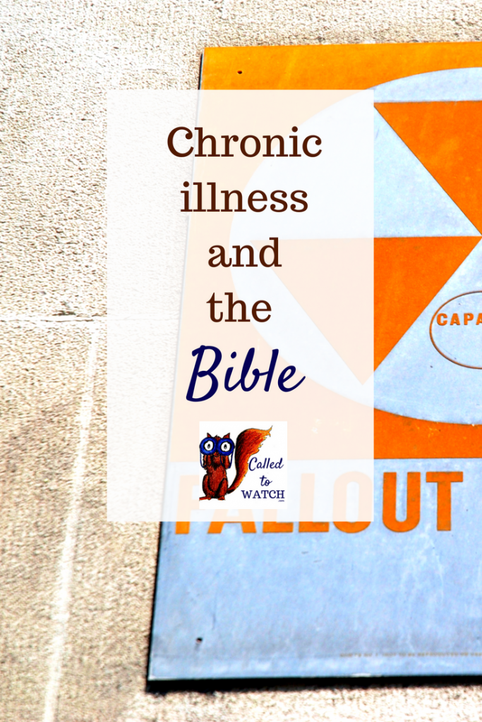 every mention chronic illness and the bible www.calledtowatch.com _ #chronicillness #suffering #loneliness #caregiver #pain #caregiving #emotions #faith #God #Hope