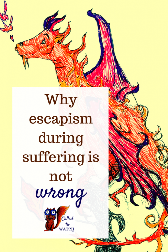 why escapism is a good response to suffering www.calledtowatch.com _ #chronicillness #suffering #loneliness #caregiver #pain #caregiving #emotions #faith #God #Hope