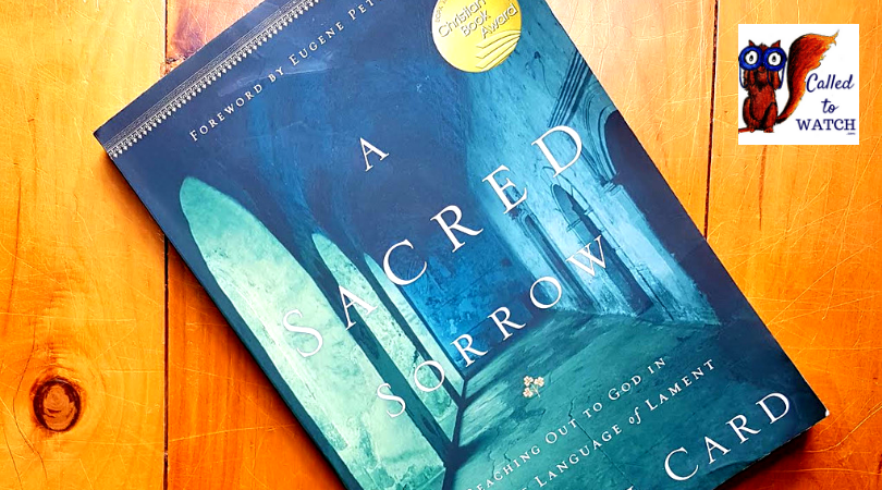 Book review_ a sacred sorrow www.calledtowatch.com #caregiver #struggle #chronicillness #writer #hope #chronic #faith #watching #prayer