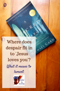 sacred sorrow book review www.calledtowatch.com _ #chronicillness #suffering #loneliness #caregiver #pain #caregiving #emotions #faith #God #Hope
