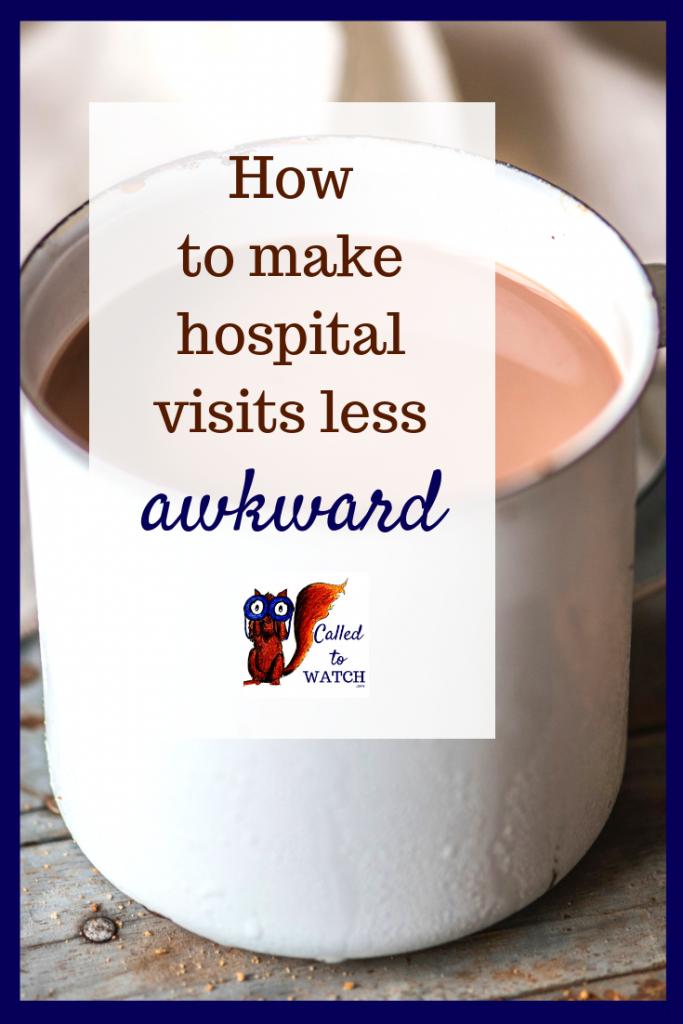 how to make a hospital visit less awkward www.calledtowatch.com #caregiver #struggle #chronicillness #writer #hope #chronic #faith #watching #spoonie