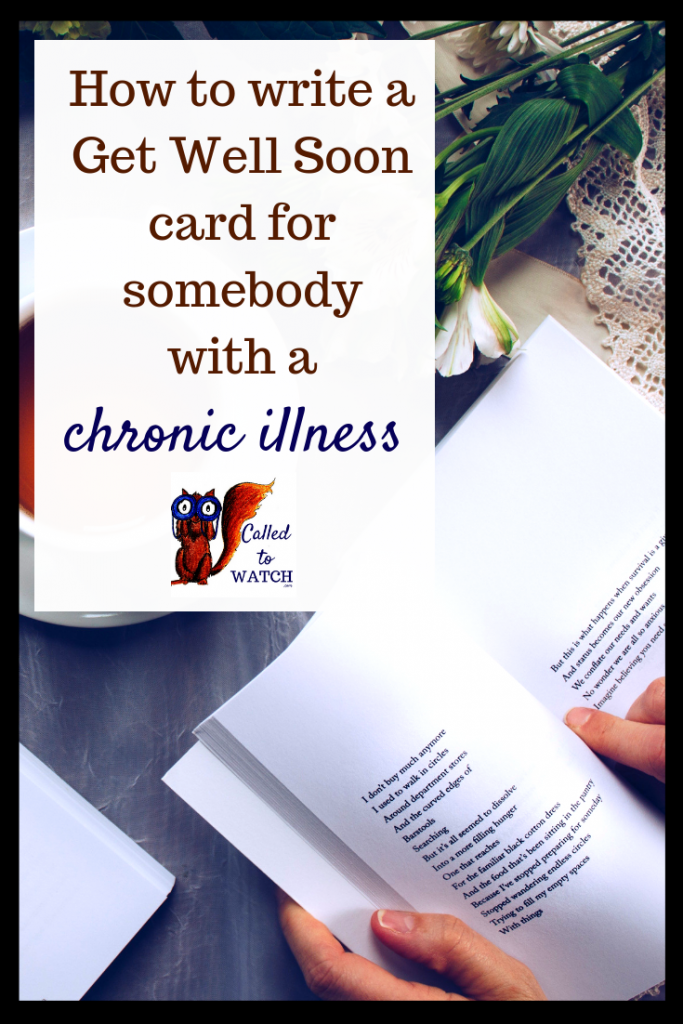 how to write a get well soon card 2www.calledtowatch.com #chronicillness #suffering #loneliness #caregiver #pain #caregiving #spoonie #faith #God #Hope