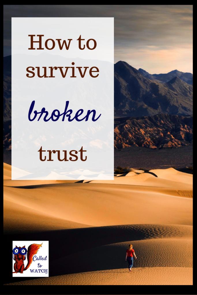 What to do when trust is broken www.calledtowatch.com #caregiver #struggle #chronicillness #writer #hope #chronic #faith #watching #spoonie